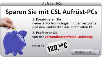 Aufrüest PCs bei CSL